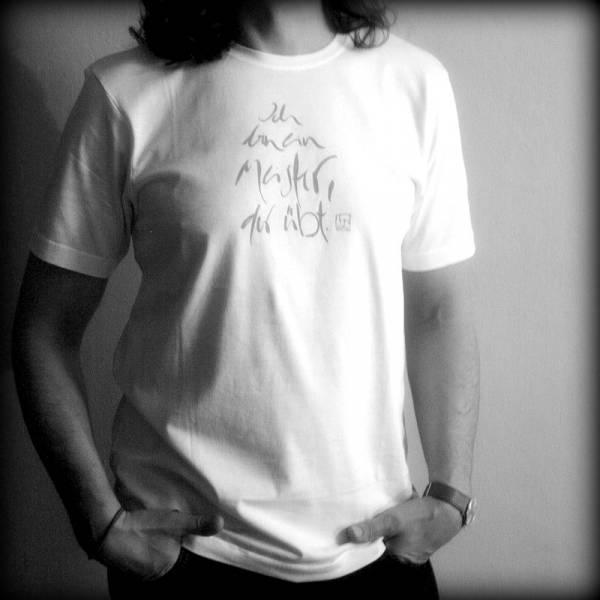 """T-Shirt """"Ich bin ein Meister, der übt."""""""